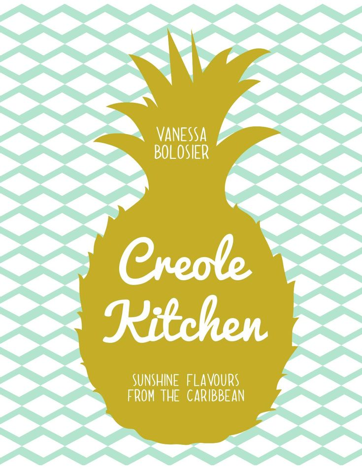 Creole Kitchen - Sunshine Flavours from the Caribbean Selected page sampler of Creole Kitchen by Vanessa Bolosier, published by Pavilion Books. June 2015. RRP £25 ISBN 9781909815926