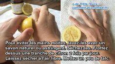 Le truc pour retrouver des mains belles et sèches, c'est d'utiliser du citron et du talc.  Découvrez l'astuce ici : http://www.comment-economiser.fr/mains-moites-que-faire.html?utm_content=buffer97722&utm_medium=social&utm_source=pinterest.com&utm_campaign=buffer