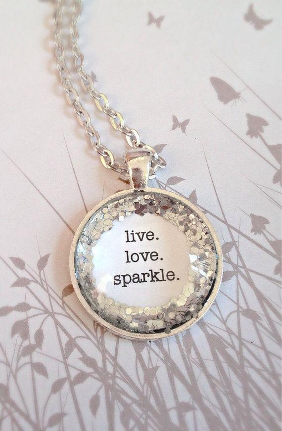 Live. Love. Sparkle. Silver glitter quote