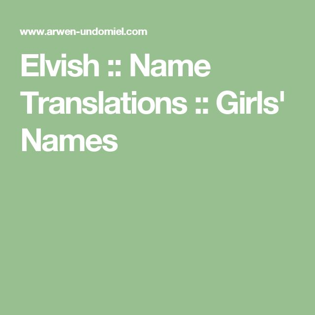 Elvish :: Name Translations :: Girls' Names