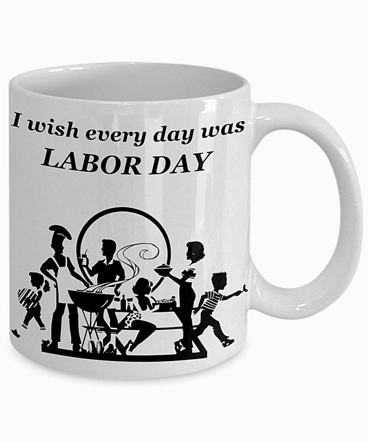 Funny Labor Day Coffee / Tea Mug, Labor Day Special Cup, Great Labor Day Gift, Double-Sided Print by PortunaghDesign on Etsy