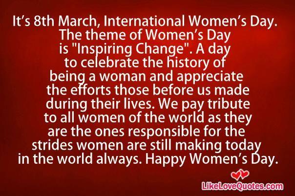 It's 8th March, International Women's Day. Happy Women's Day.