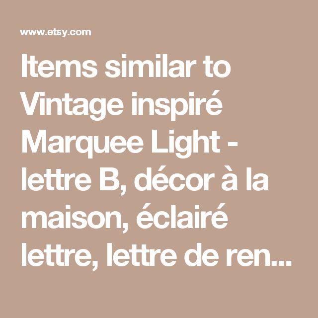 Items similar to Vintage inspiré Marquee Light - lettre B, décor à la maison, éclairé lettre, lettre de renom, lumière de renom, lettre, vintage, initial, wall art on Etsy