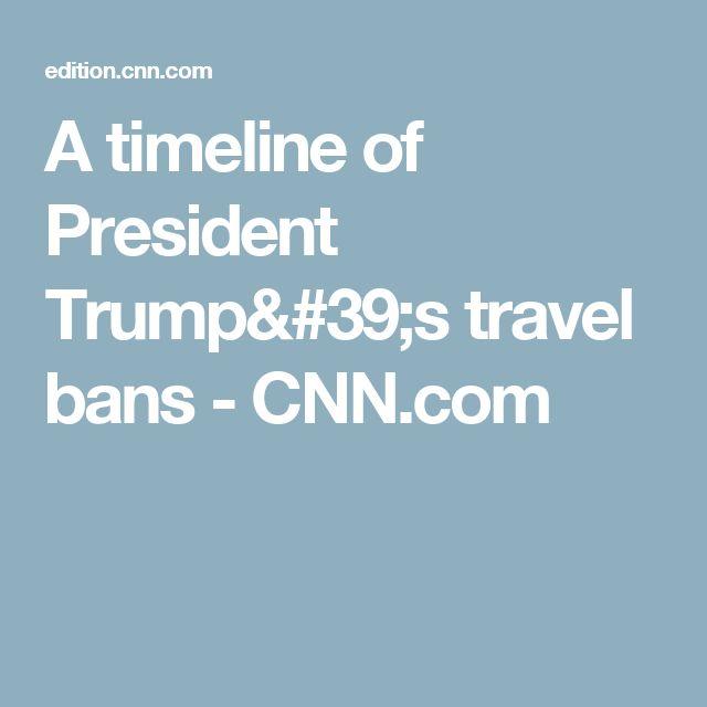 A timeline of President Trump's travel bans - CNN.com