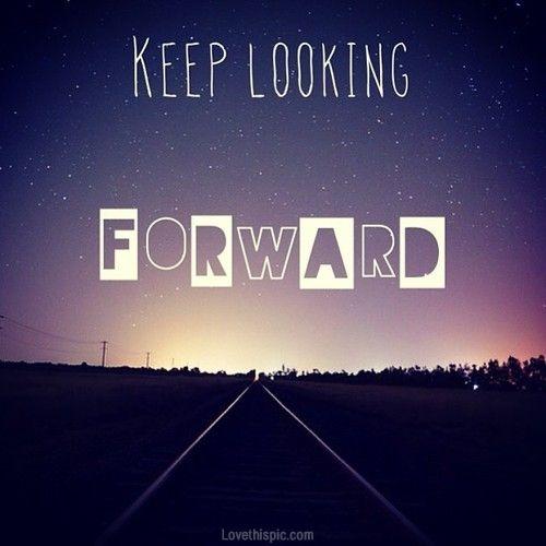 Keep looking forward quotes sky night stars positive forward