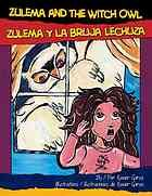 Zulema and the witch owl = Zulema y la bruja lechuza. 	Xavier Garza; Carolina Villarroel