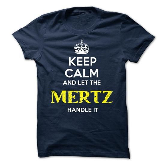 MERTZ - KEEP CALM AND LET THE MERTZ HANDLE IT - #candy gift #gift amor. MORE INFO => https://www.sunfrog.com/Valentines/MERTZ--KEEP-CALM-AND-LET-THE-MERTZ-HANDLE-IT-52114944-Guys.html?68278
