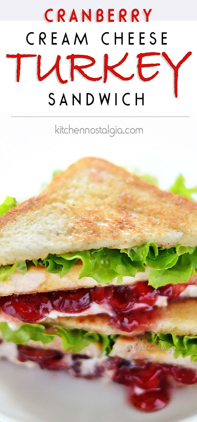 Cranberry Cream Cheese Turkey Sandwich - juicy sandwich made from holiday leftovers dripping with cranberry sauce, cream cheese, mayo and mustard - kitchennostalgia.com