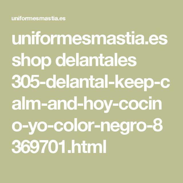 uniformesmastia.es shop delantales 305-delantal-keep-calm-and-hoy-cocino-yo-color-negro-8369701.html