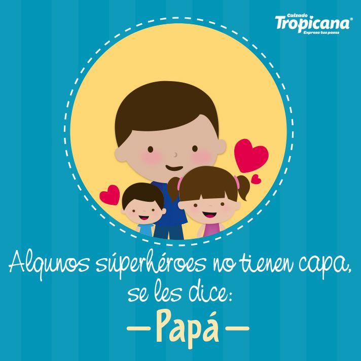 ¿Tu también tienes un superhéroe en casa llamado papá?