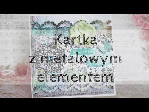 VIDEO: Kurs na kartkę z metalowym elementem - Blog Przyda Się - Scrapbooking