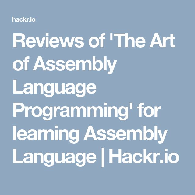 Reviews of 'The Art of Assembly Language Programming' for learning Assembly Language | Hackr.io