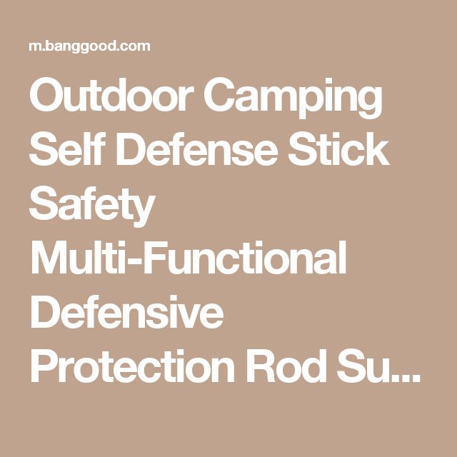 Outdoor Camping Self Defense Stick Safety Multi-Functional Defensive Protection Rod Survival Tool Sale - Banggood Mobile