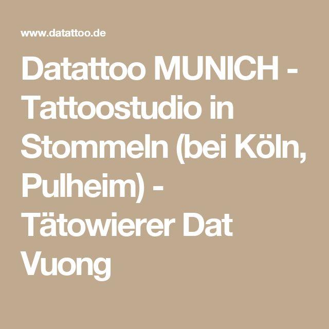 Datattoo MUNICH - Tattoostudio in Stommeln (bei Köln, Pulheim) - Tätowierer Dat Vuong