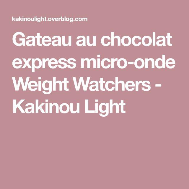 Gateau au chocolat express micro-onde Weight Watchers - Kakinou Light