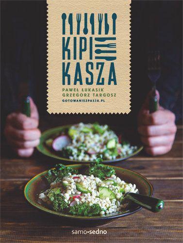 Kipi kasza -   Łukasik Paweł, Targosz Grzegorz , tylko w empik.com: 52,99 zł. Przeczytaj recenzję Kipi kasza. Zamów dostawę do dowolnego salonu i zapłać przy odbiorze!