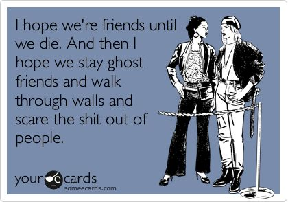Ghost friends broh.: Funny Friendship, Best Friends, True Friends, Bff S, Ghosts Friends, So Funny, Ghosts Girlfriends, Friends 3, Be Awesome