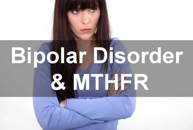 Are your mood swings caused by bipolar disorder, depression, manic depression and or MTHFR gene mutations? Find out if you need MTHFR testing