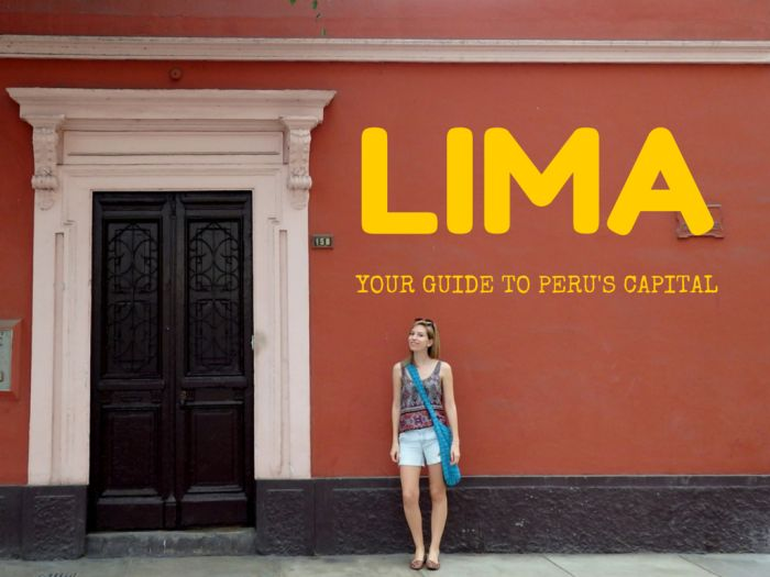 Things to Do in Lima - Food suggestions too - That Backpacker