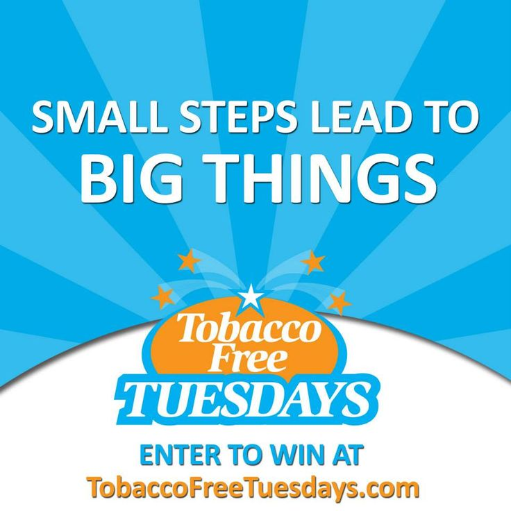 Small steps lead to big things. Start your smoke free life on the next Tobacco Free Tuesday. http://tobaccofreetuesdays.com