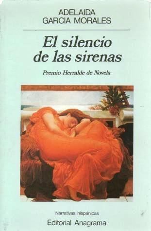 El silencio de las sirenas / Adelaida García Morales http://fama.us.es/record=b2636449~S5*spi
