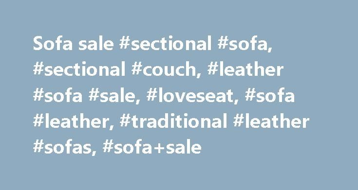 Sofa sale #sectional #sofa, #sectional #couch, #leather #sofa #sale, #loveseat, #sofa #leather, #traditional #leather #sofas, #sofa+sale http://furniture.remmont.com/sofa-sale-sectional-sofa-sectional-couch-leather-sofa-sale-loveseat-sofa-leather-traditional-leather-sofas-sofasale-2/  108 results for sofa+sale eBay determines this price through a machine learned model of the product's sale prices within the last 90 days. eBay determines trending price through a machine learned model of the…
