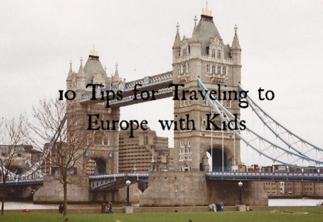 10 Tips for Traveling to Europe with Kids: Travel Tip Tuesday - Family Vacation Planning