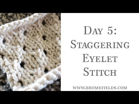 Day 5 : Staggering Eyelet Knit Stitch : #100daysofknitstitches – Brome Fields