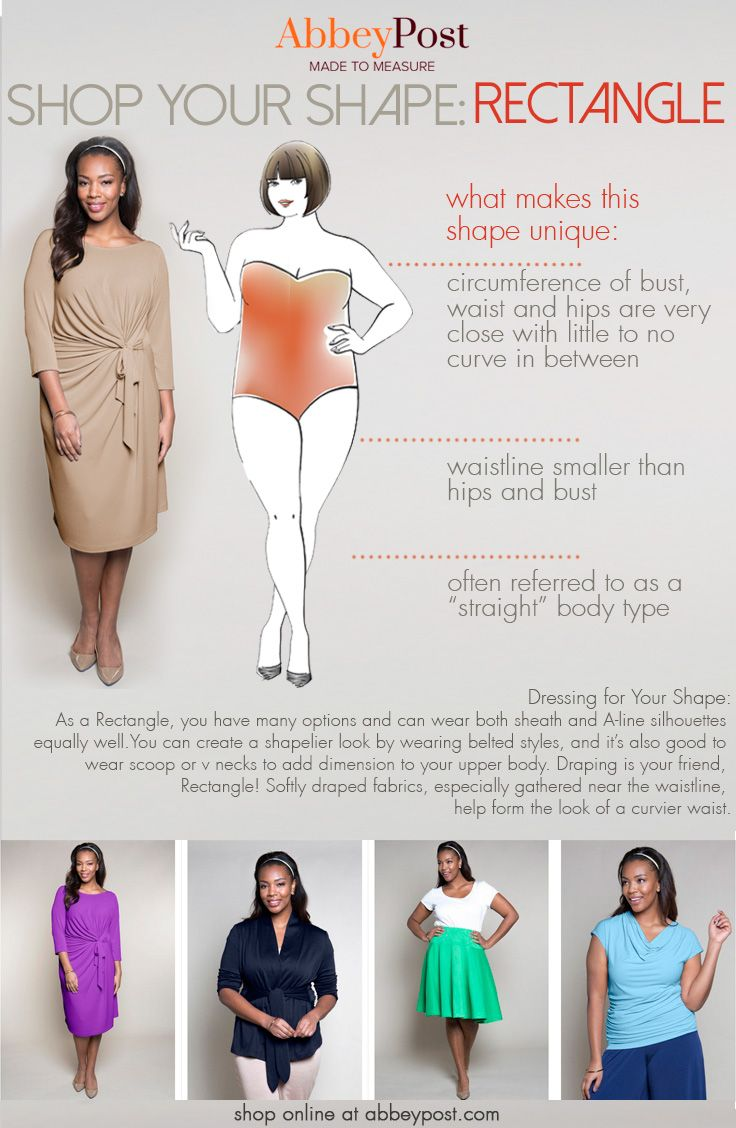 You can dress your best at any size! Looking great has nothing to do with your weight and everything to do the shape of your natural body. If you have a generally straight figure, you may have a Rectangle body shape. Check out this guide.