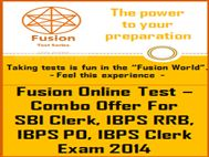 SBI Clerk, IBPS RRB, IBPS PO/Clerk Exam 2014 Combo Offer Fusion Online Tests. Special offers available