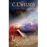 Lady of Light and Shadows (Mass Market Paperback)By C. L. Wilson