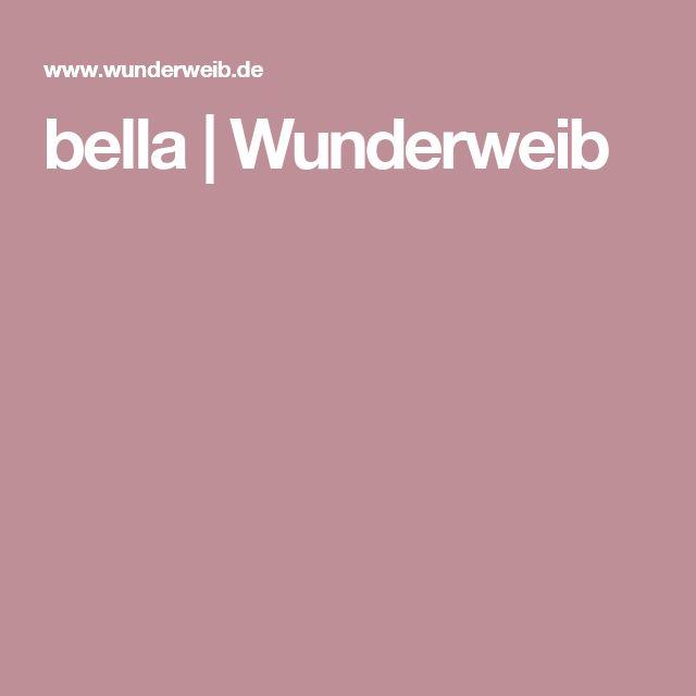 bella | Wunderweib