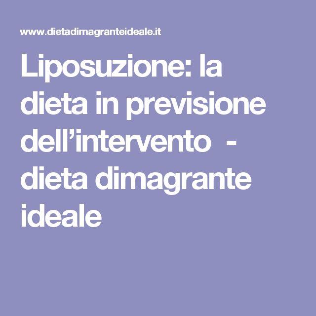 Liposuzione: la dieta in previsione dell'intervento - dieta dimagrante ideale