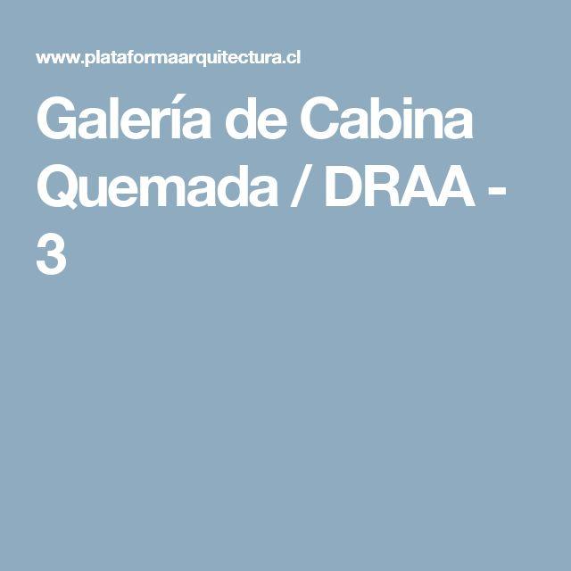 Galería de Cabina Quemada / DRAA - 3