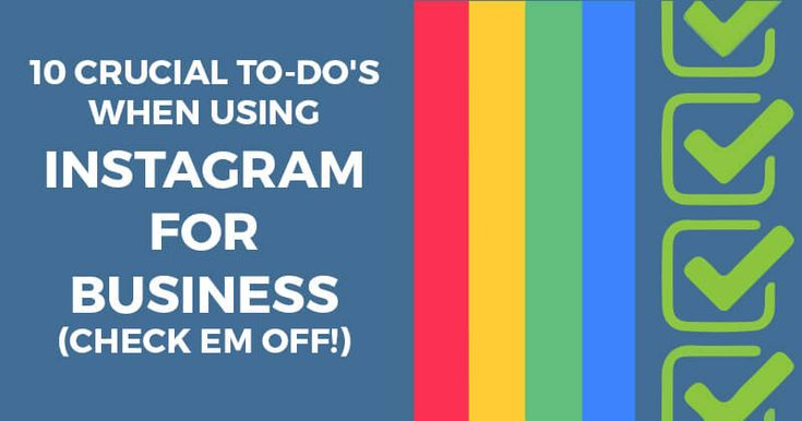Should you be using Instagram for business? HINT: Yes, you should! And here's a 10-point to-do list you can check off one-by-one to get started.