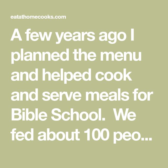 A few years ago I planned the menu and helped cook and serve meals for Bible School. We fed about 100 people each night that week. With VBS season coming up, I thought you might be interested in the menu and recipes we used. We did 4 nights of cooked dinners and ordered pizza for [...]
