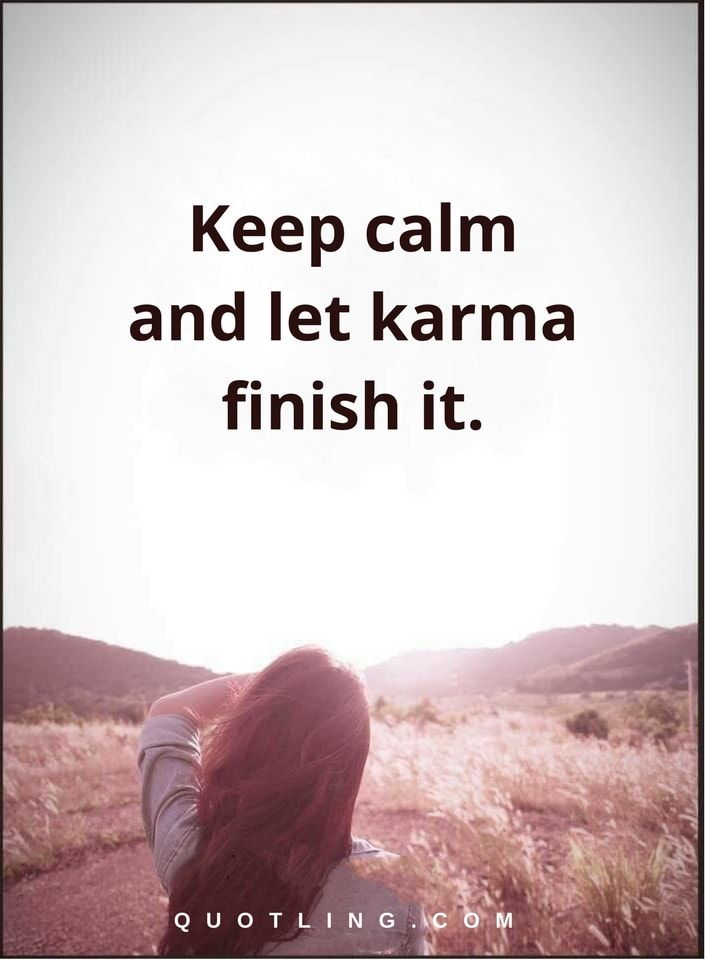 karma quotes Keep calm and let karma finish it.