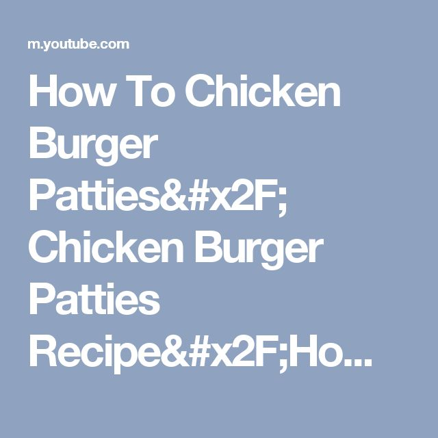 How To Chicken Burger Patties/ Chicken Burger Patties Recipe/Home Made Chicken  Burger Patties - YouTube
