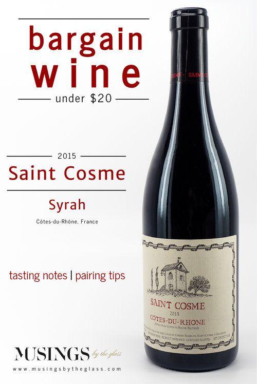Musings by the Glass - Bargain Wines - Chateau de Saint Cosme Cotes-Du-Rhone Syrah France. Bargain red wine.