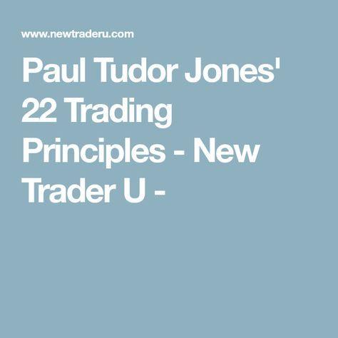 Paul Tudor Jones' 22 Trading Principles - New Trader U -