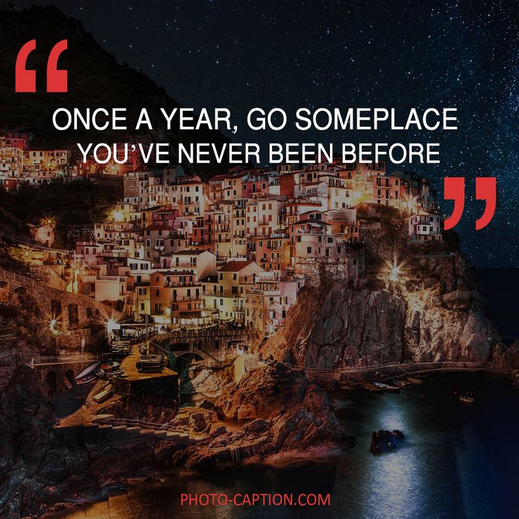 ''Once a year, go someplace you've never been before.'' Check out the link in the bio for more adventure captions #adventurer #travel #traveler #explorer #adventure #wanderlust #nature #adventures #outdoors #vacation #lp #traveling #trip #instatravel #explore #Discover #camping #quote #quotes #quotegram #quoteoftheday #caption #captions #photocaption #FF #instafollow #l4l #tagforlikes #followback