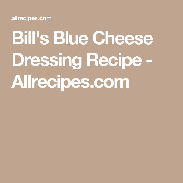Bill's Blue Cheese Dressing Recipe - Allrecipes.com