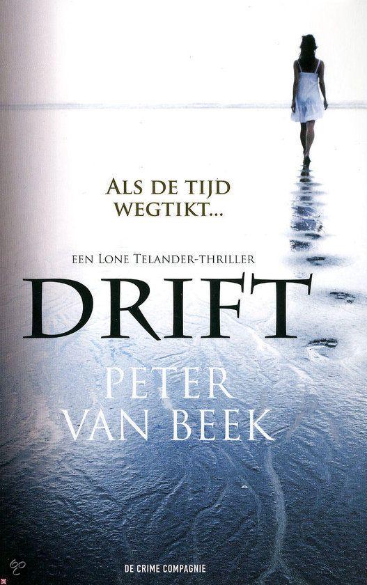 Drift door Peter van Beek Echt Nederlandse thriller spelend op de Wadden en in Noord-Holland