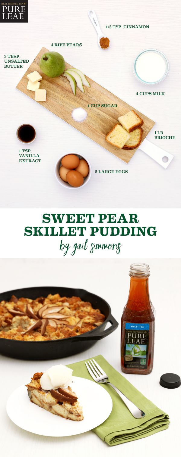 "Looking for a perfect ""pearing"" this season? Serve Gail Simmons' Sweet Pear Skillet Pudding with Pure Leaf Iced Tea."