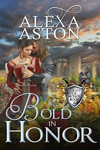 Bold in Honor (Knights of Honor Book 6) by Alexa Aston https://smile.amazon.com/dp/B078R8683T/ref=cm_sw_r_pi_dp_U_x_bdtDAbYCPAWC6