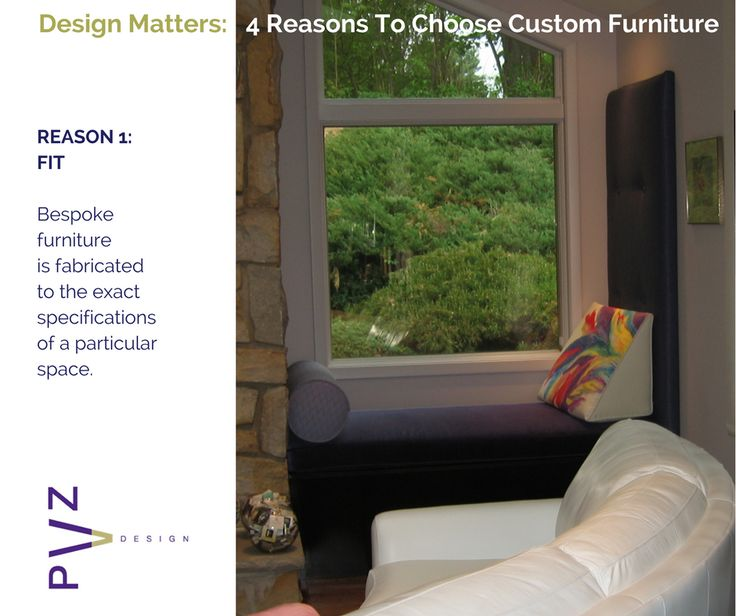 Design Matters  4 Reasons to Choose Custom Furniture Reason 1  FIT Bespoke  furniture is. 1000  images about ZiviWorks on Pinterest   A well  Glass art and