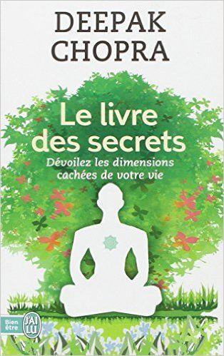 Amazon.fr - Le livre des secrets : Découvrez les dimensions cachées de votre vie - Deepack Chopra - Livres