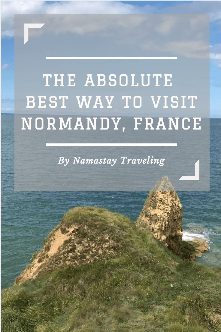 Looking for an adventure filled with history? The top tips to visit Normandy, France and experience everything it has to offer!