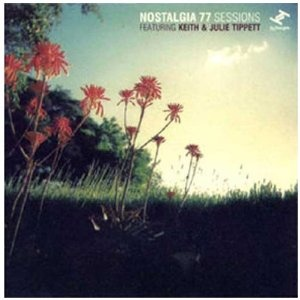nostalgia 77 sessions featuring keith & julie tippett