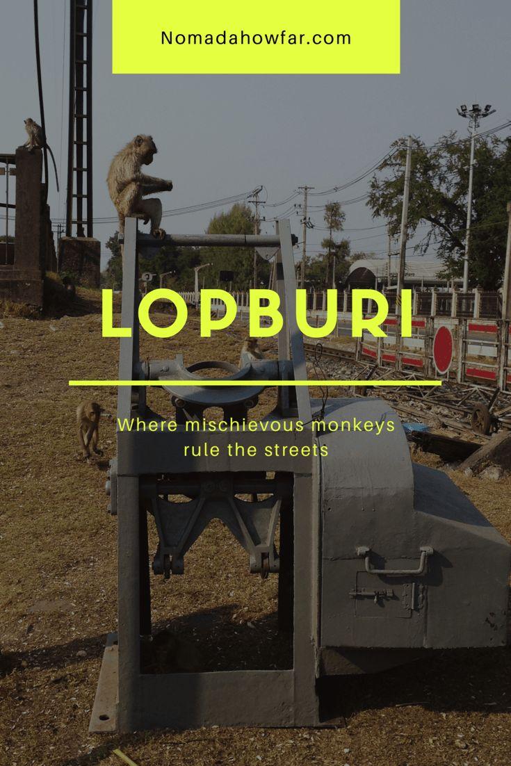 Lopburi - Where mischievous monkeys rule the streets.